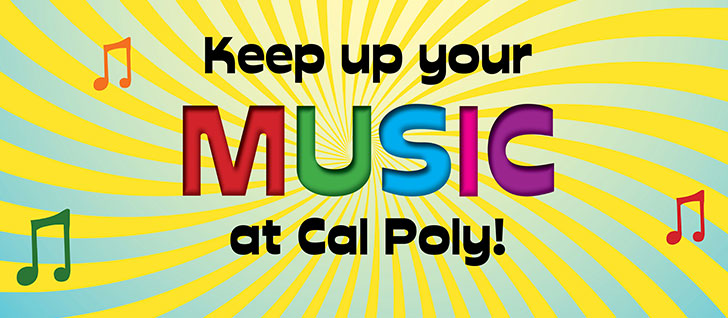 Keep up your music at Cal Poly!
